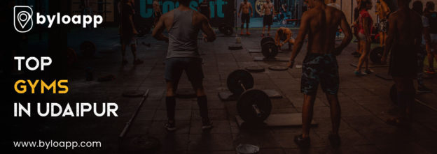 Top 5 Gyms in Udaipur With All Fitness Facility - Byloapp