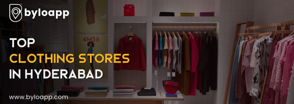 Top 8 Clothing Stores in Hyderabad You Must Visit