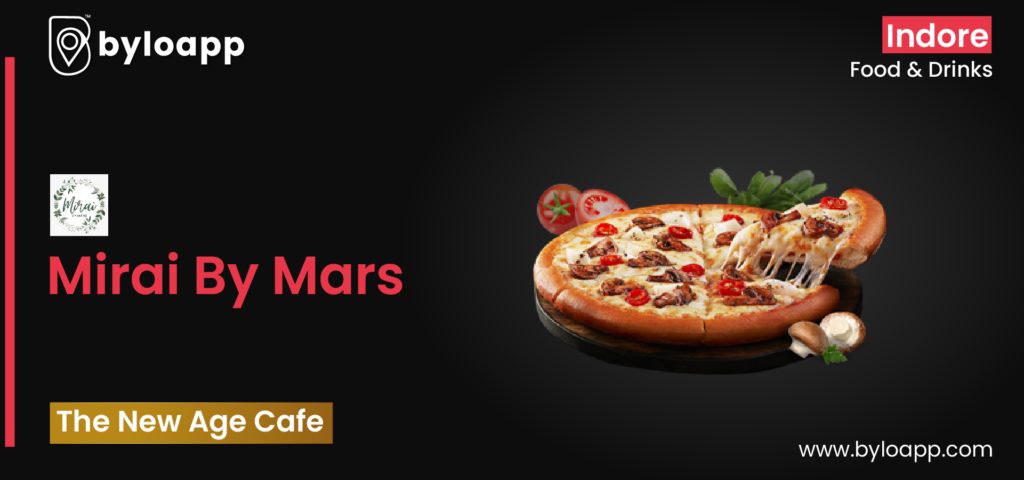 Best modern cafe in the city. Best cafe in indore. Food and drinks in Indore. Reasonable prices. Food and drinks near you. Mirai By Mars   Unique Cafe in Indore